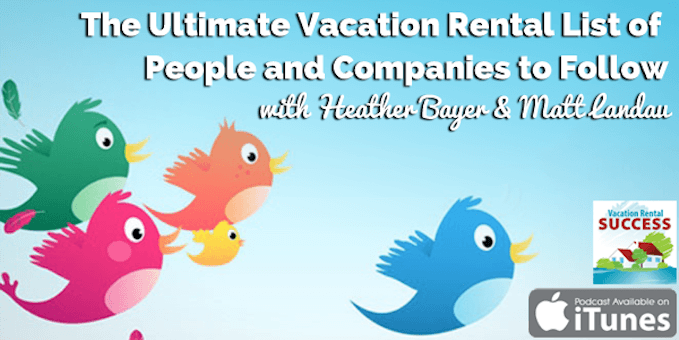 The-Ultimate-Vacation-Rental-List-of-People-and-Companies-to-Follow